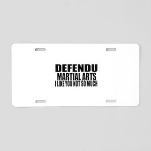 Defendu I Like You Not So M Aluminum License Plate