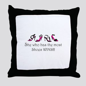 She Who Has the Most Shoes Wins!!! Throw Pillow