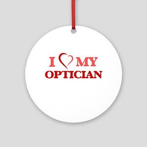 I love my Optician Round Ornament