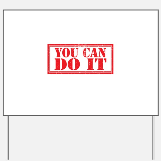 you can do it Yard Sign