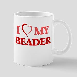 I love my Beader Mugs