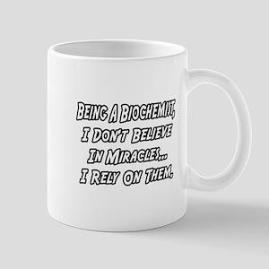 """Biochemists...Miracles"" Mug"