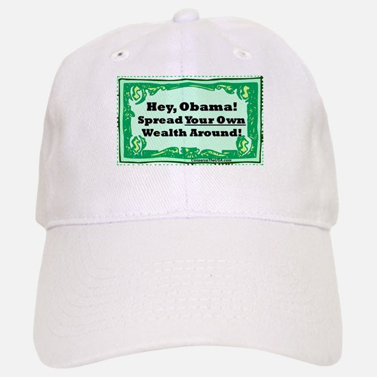 """Spread Your Own Wealth"" Baseball Baseball Cap"