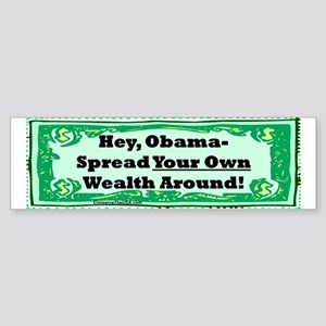 """Spread Your Own Wealth"" Bumper Sticker"