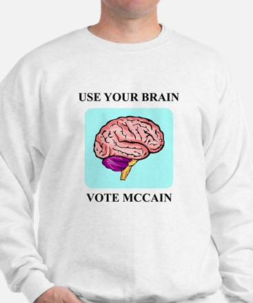 Use Your Brain, Vote McCain Sweatshirt