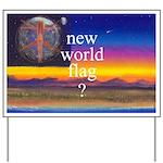 NEW WORLD FLAG ? Yard Sign