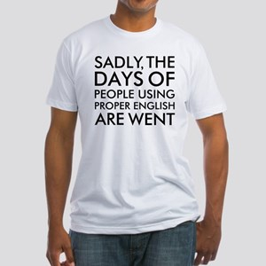 Sadly People Using Proper English H Fitted T-Shirt