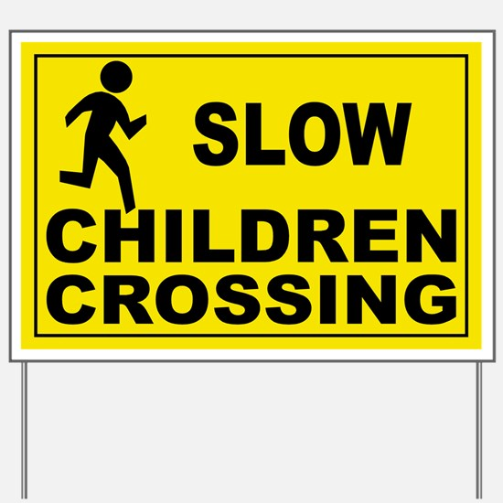 SLOW CHILDREN CROSSING Yard Sign