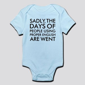 Sadly People Using Proper English Infant Bodysuit