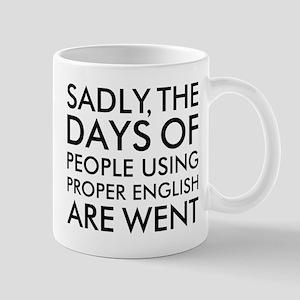 Sadly People Using Proper English Humor Mug