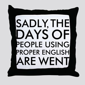 Sadly People Using Proper English Hum Throw Pillow