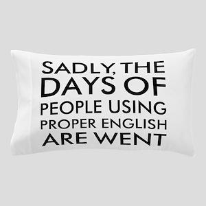 Sadly People Using Proper English Humo Pillow Case