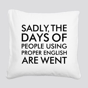 Sadly People Using Proper Eng Square Canvas Pillow