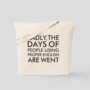 Sadly People Using Proper English Humor Tote Bag