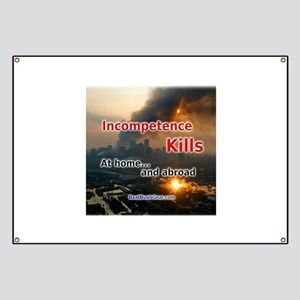 """Incompetence Kills"" Banner"
