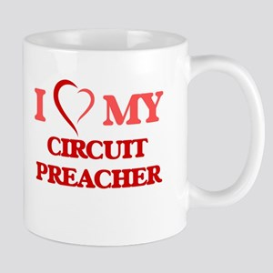 I love my Circuit Preacher Mugs