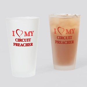 I love my Circuit Preacher Drinking Glass