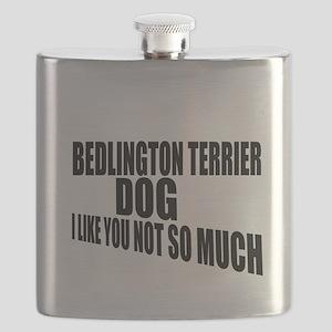 Bedlington Terrier Dog I Like You Not So Muc Flask