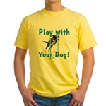 Play With Your Dog Yellow T-Shirt
