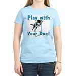 Play With Your Dog Women's Light T-Shirt