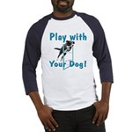 Play With Your Dog Baseball Jersey