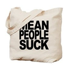 Mean People Suck Tote Bag