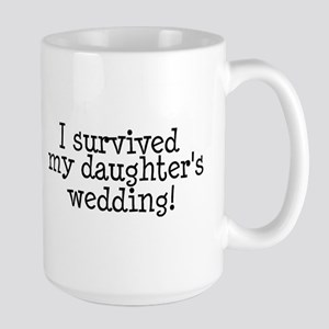 I Survived My Daughter's Wedding! Large Mug