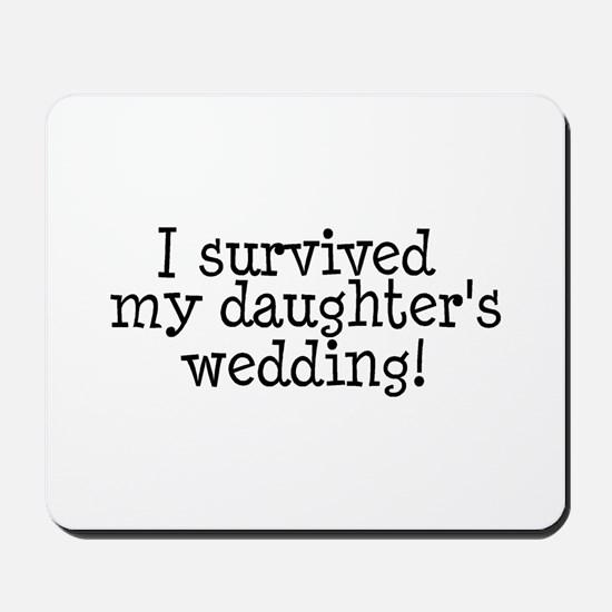 I Survived My Daughter's Wedding! Mousepad