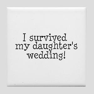 I Survived My Daughter's Wedding! Tile Coaster