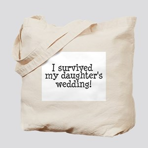 I Survived My Daughter's Wedding! Tote Bag