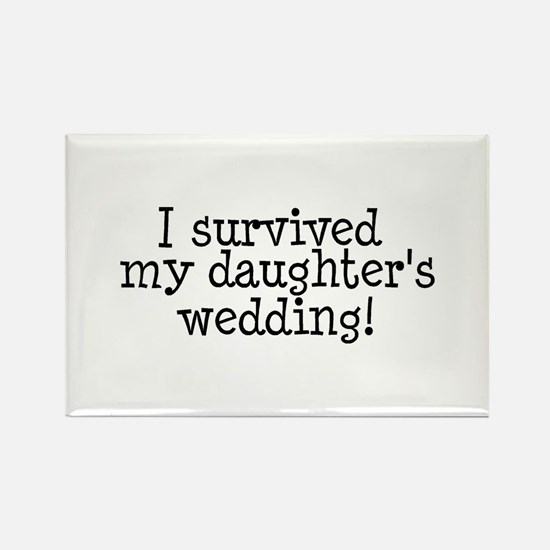 I Survived My Daughter's Wedding! Rectangle Magnet
