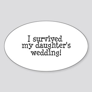 I Survived My Daughter's Wedding! Oval Sticker