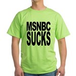 MSNBC Sucks Green T-Shirt