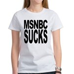 MSNBC Sucks Women's T-Shirt