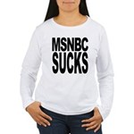 MSNBC Sucks Women's Long Sleeve T-Shirt