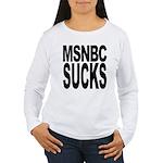 MSNBC Sucks Women's Long Sleeve T-Shirt