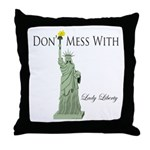 Statue of Liberty, Don't Mess Throw Pillow