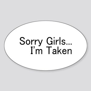 Sorry Girls...I'm Taken Oval Sticker