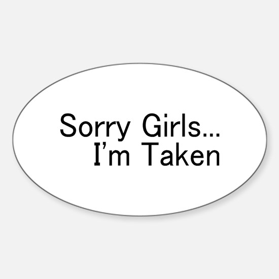 Sorry Girls...I'm Taken Oval Decal