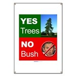 """Yes Trees. No Bush."" Banner"