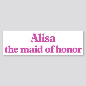 Alisa the maid of honor Bumper Sticker