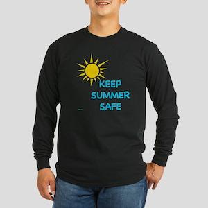 """""""Keep Summer Safe"""" * Long Sleeve T-Shirt"""