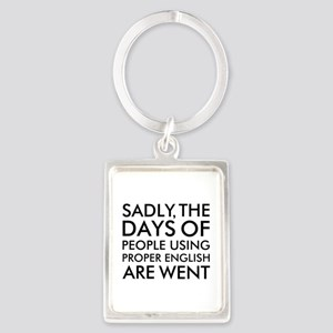 Sadly People Using Proper English Humor Keychains