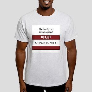 Retired, or tired again? Light T-Shirt