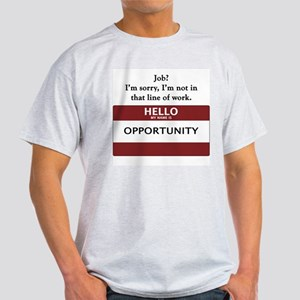 Job? Not in that line of work Light T-Shirt