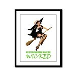 MY STEPCHILDREN MADE ME WICKED Framed Panel Print