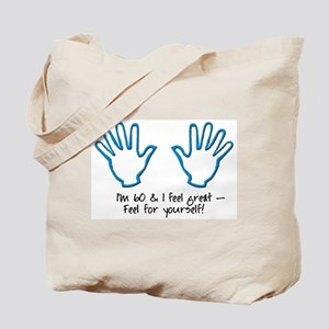 60th birthday feel for yourself Tote Bag
