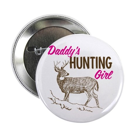 """Daddy's Hunting Girl 2.25"""" Button (10 pack)"""