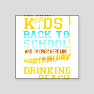 Drinking At Beach | Back To School Sticker