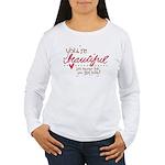You're Beautiful Women's Long Sleeve T-Shirt
